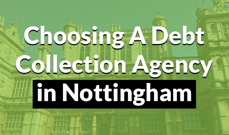 choosing a debt collection agency in nottingham